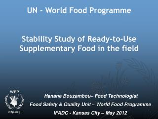 UN - World Food Programme Stability Study of Ready-to-Use Supplementary Food in the field