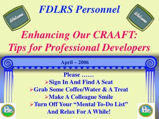FDLRS Personnel  Enhancing Our CRAAFT: Tips for Professional Developers