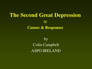 The Second Great Depression ≈ Causes & Responses