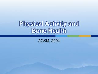 Physical Activity and Bone Health