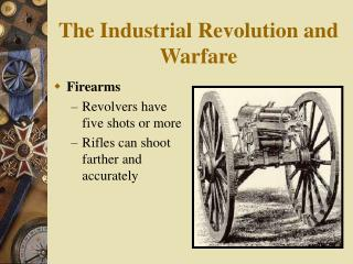 The Industrial Revolution and Warfare
