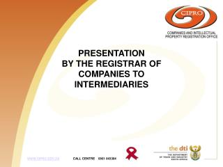 PRESENTATION BY THE REGISTRAR OF COMPANIES TO INTERMEDIARIES