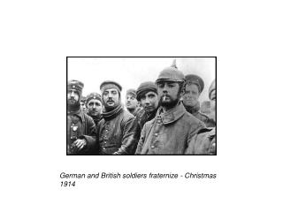 German and British soldiers fraternize - Christmas 1914