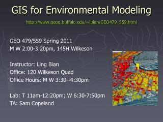 GIS  for Environmental Modeling  geog.buffalo/~lbian/GEO479\_559.html