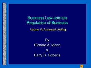 Business Law and the Regulation of Business Chapter 15: Contracts in Writing
