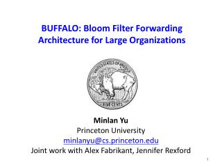 BUFFALO: Bloom Filter Forwarding Architecture for Large Organizations