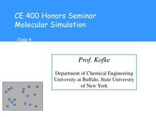 CE 400 Honors Seminar Molecular Simulation