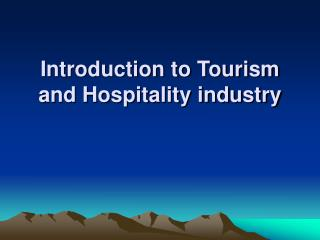 Introduction to Tourism and Hospitality industry