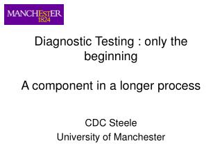 Diagnostic Testing : only the beginning A component in a longer process