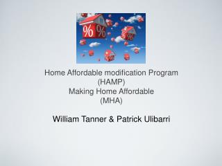 Home Affordable modification Program (HAMP) Making Home Affordable (MHA)
