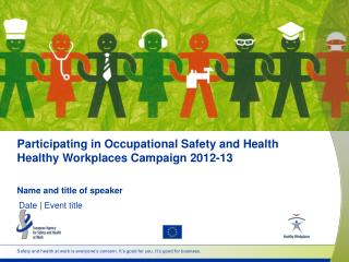 Participating in Occupational Safety and Health  Healthy  Workplaces Campaign  2012-13