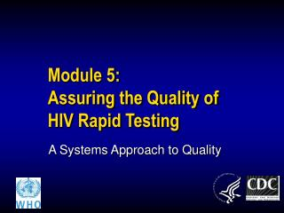 Module 5:  Assuring the Quality of  HIV Rapid Testing