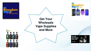 Get Your Wholesale Vape Supplies and More