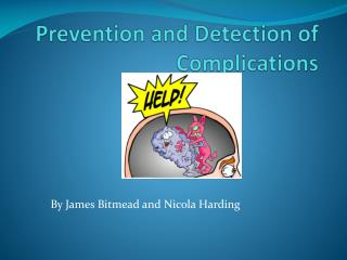 Prevention and Detection of Complications