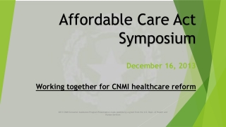 The Affordable Care Act: A Patient  Consumer Perspective