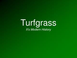 Turfgrass It s Modern History