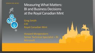 Measuring What Matters: BI and Business Decisions at the Royal Canadian Mint