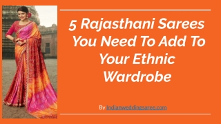 Add Traditional Rajasthani Sarees to your Ethnic Wardrobe!