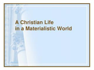 A Christian Life in a Materialistic World