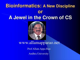 Bioinformatics:  A New Discipline or A Jewel in the Crown of CS