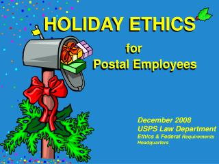 HOLIDAY ETHICS for 			Postal Employees