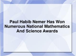 Paul Habib Nemer Has Won Numerous National Mathematics And S
