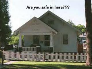 Are you safe in here????