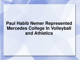 Paul Habib Nemer Represented Mercedes College In Volleyball