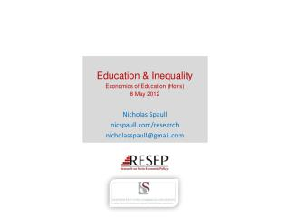 Education  Inequality Economics of Education Hons 8 May 2012   Nicholas Spaull nicspaull