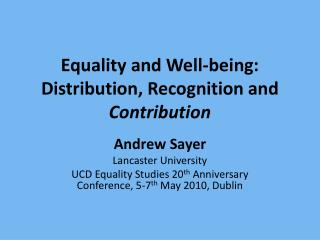 Equality and Well-being: Distribution, Recognition and  Contribution