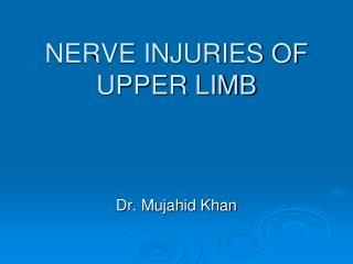 NERVE INJURIES OF UPPER LIMB