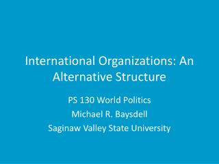 International Organizations: An Alternative Structure