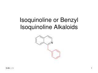 Isoquinoline or Benzyl Isoquinoline Alkaloids