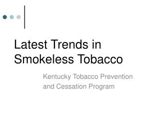 Latest Trends in Smokeless Tobacco