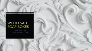 Boost Your Product's Sales with Custom Soap Boxes