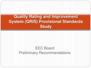 Quality Rating and Improvement System (QRIS) Provisional Standards Study