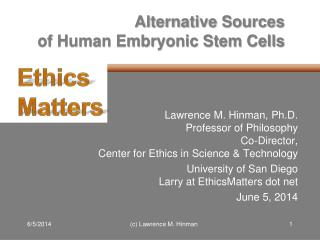 Alternative Sources of Human Embryonic Stem Cells