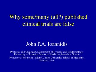 Why some/many (all?) published clinical trials are false