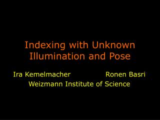 Indexing with Unknown Illumination and Pose