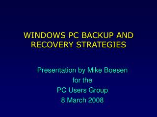 WINDOWS PC BACKUP AND RECOVERY STRATEGIES