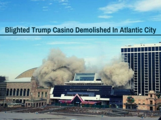 Blighted Trump casino demolished in Atlantic City