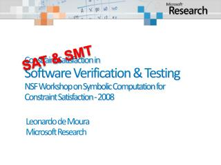 Constraint Satisfaction in Software Verification & Testing NSF Workshop on Symbolic Computation for  Constraint Satisfac