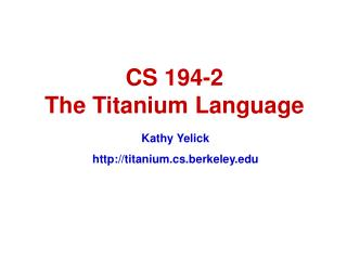 CS 194-2 The Titanium Language
