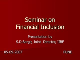 Seminar on  Financial Inclusion