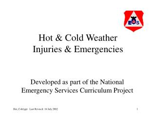 Hot & Cold Weather  Injuries & Emergencies