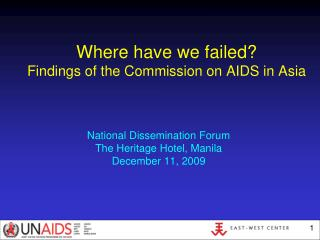 Where have we failed Findings of the Commission on AIDS in Asia