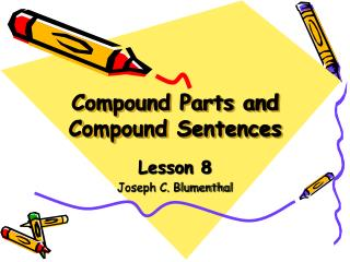 Compound Parts and Compound Sentences
