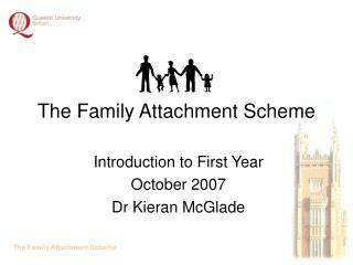 The Family Attachment Scheme