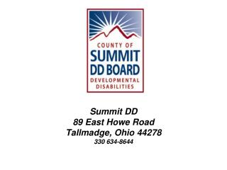 Summit DD 89 East Howe Road Tallmadge, Ohio 44278 330 634-8644