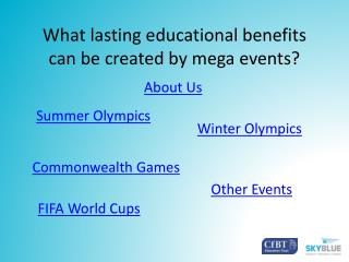What lasting educational benefits can be created by mega events?
